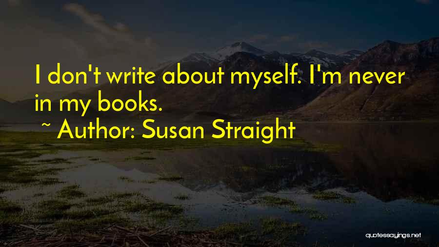 Susan Straight Quotes 896747