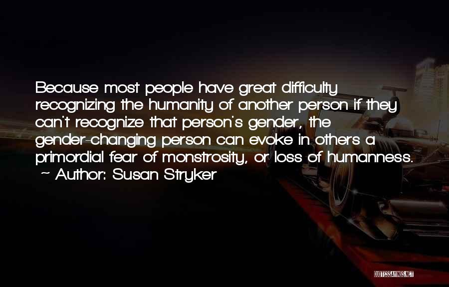 Susan Stryker Quotes 596441