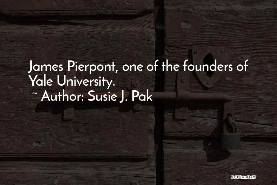 Susie J. Pak Quotes 1662638