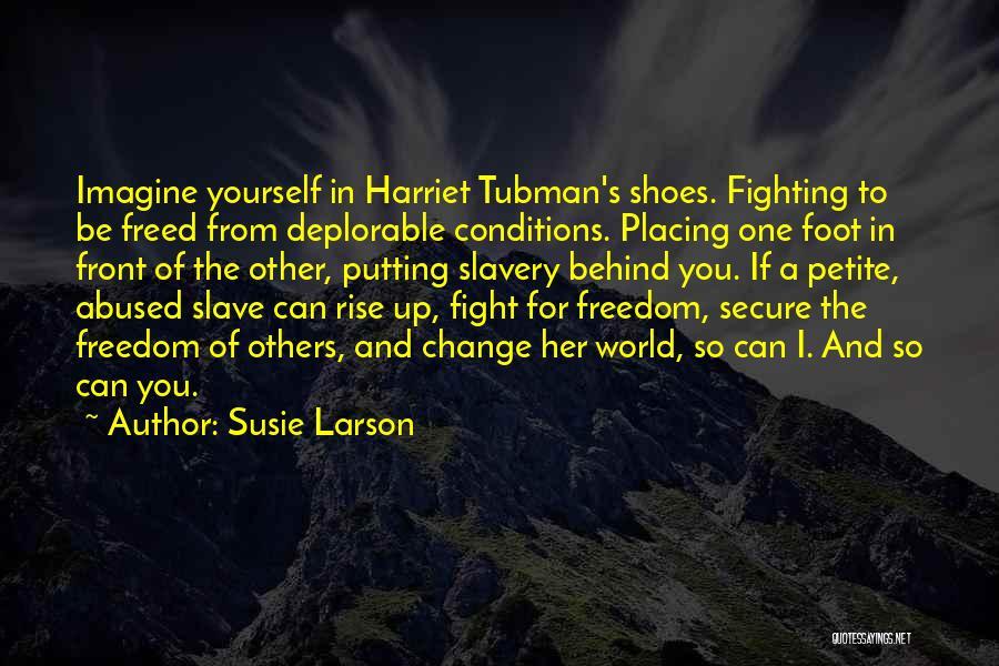 Susie Larson Quotes 598318