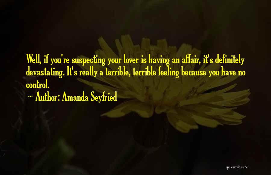 Suspecting Me Quotes By Amanda Seyfried
