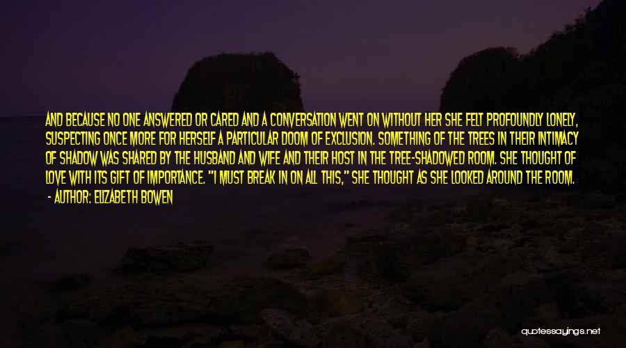 Suspecting Me Quotes By Elizabeth Bowen