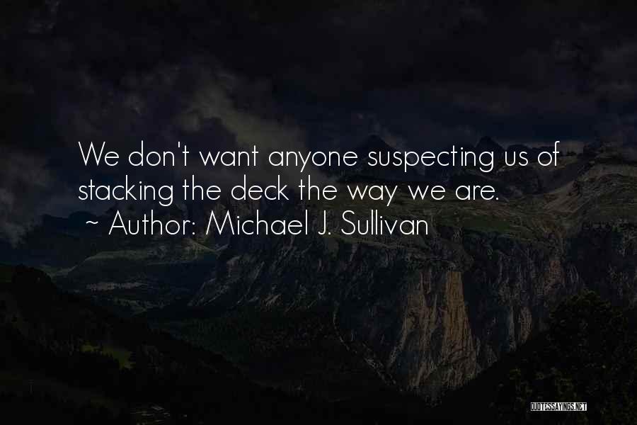 Suspecting Me Quotes By Michael J. Sullivan