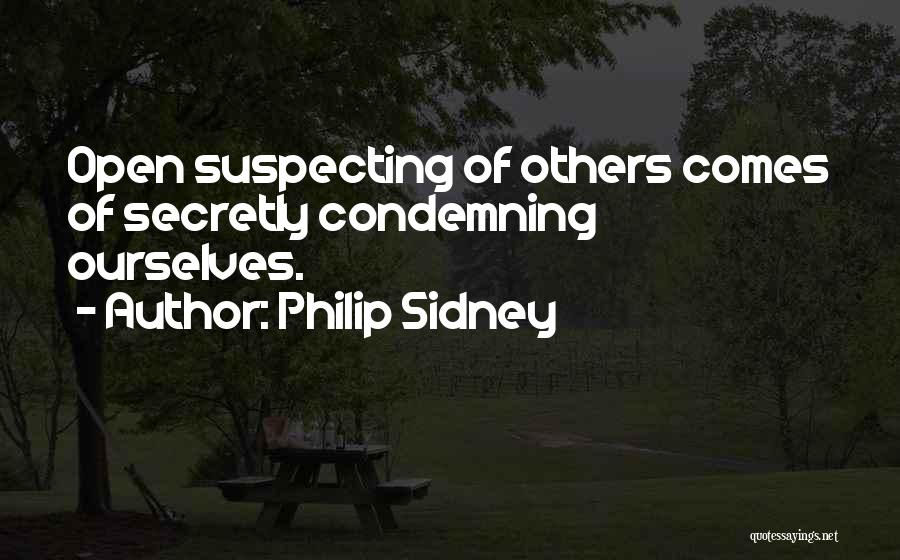 Suspecting Me Quotes By Philip Sidney