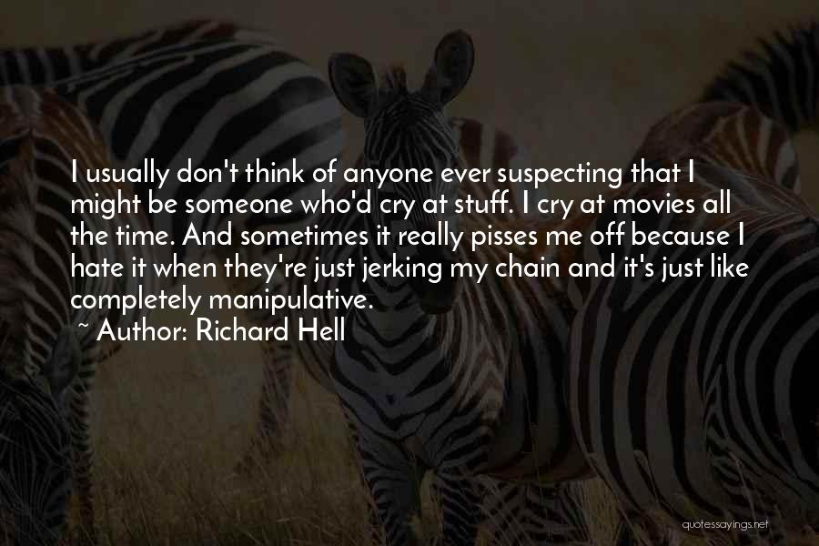 Suspecting Me Quotes By Richard Hell