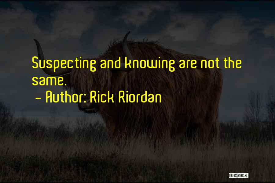 Suspecting Me Quotes By Rick Riordan