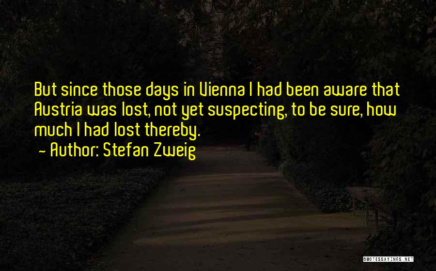 Suspecting Me Quotes By Stefan Zweig