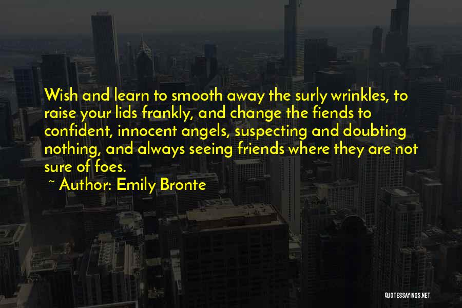 Suspecting Quotes By Emily Bronte