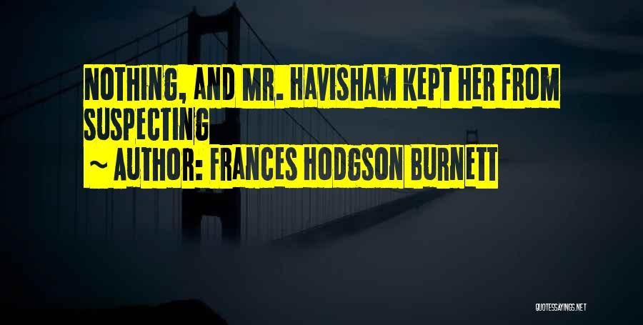 Suspecting Quotes By Frances Hodgson Burnett