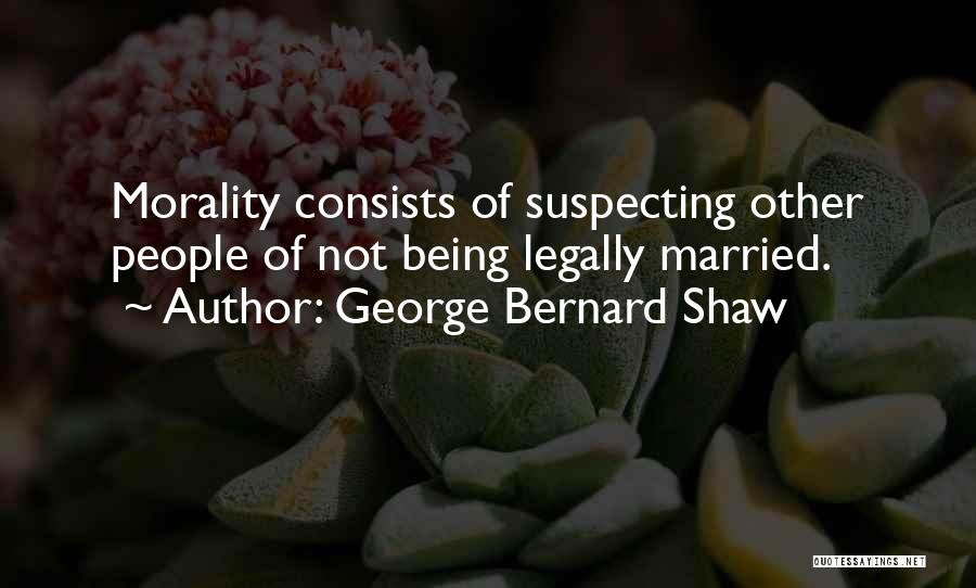 Suspecting Quotes By George Bernard Shaw