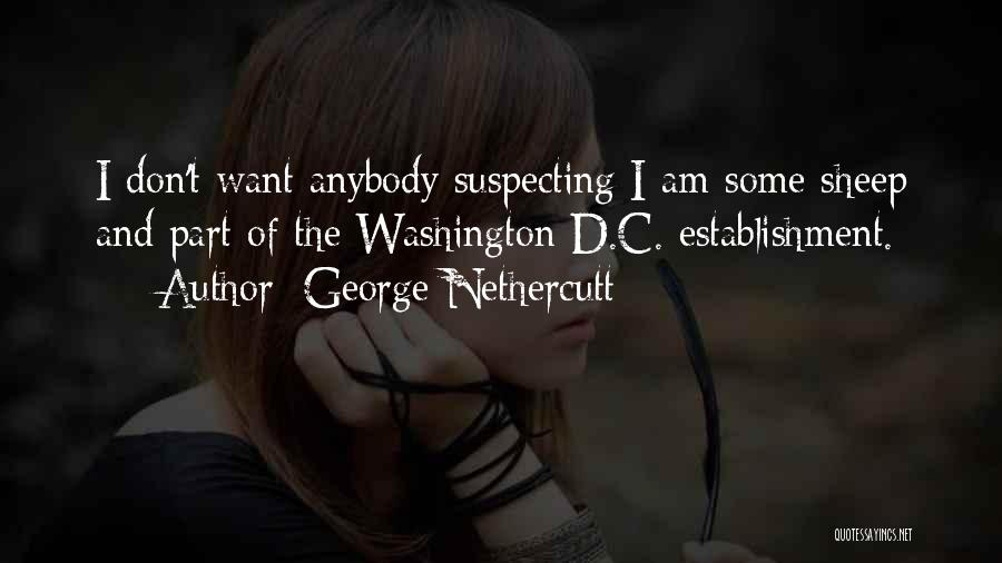 Suspecting Quotes By George Nethercutt