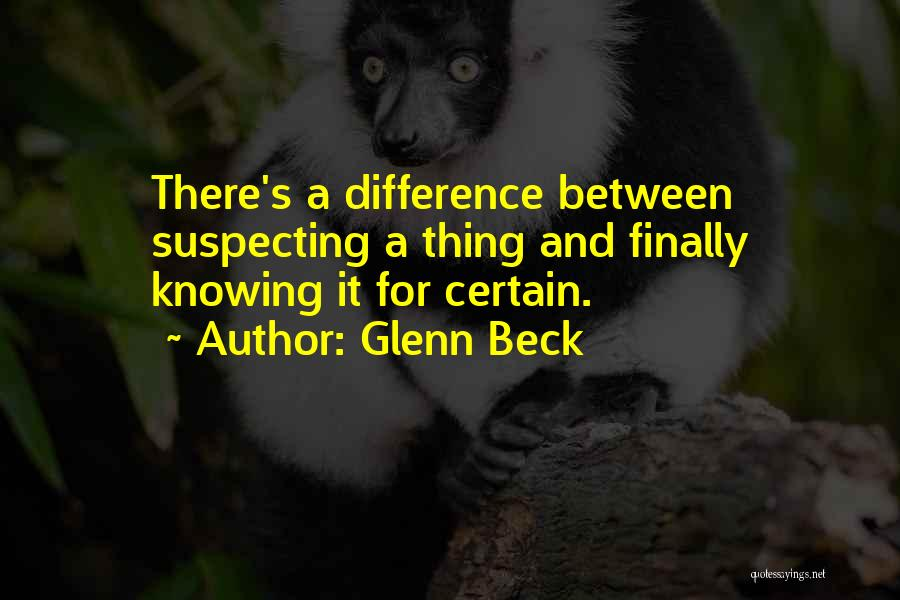 Suspecting Quotes By Glenn Beck
