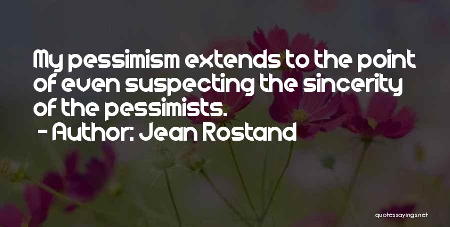 Suspecting Quotes By Jean Rostand