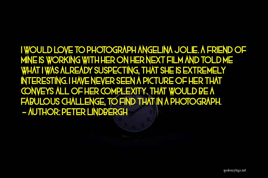 Suspecting Quotes By Peter Lindbergh