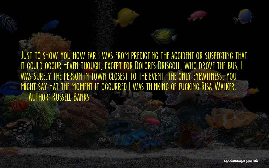 Suspecting Quotes By Russell Banks