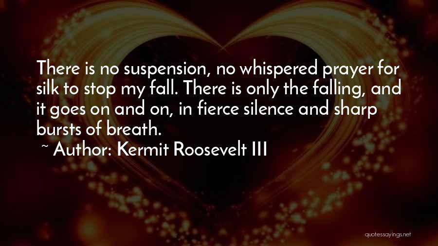 Suspension Love Quotes By Kermit Roosevelt III