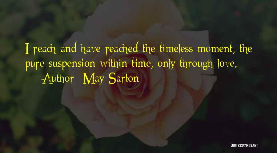 Suspension Love Quotes By May Sarton