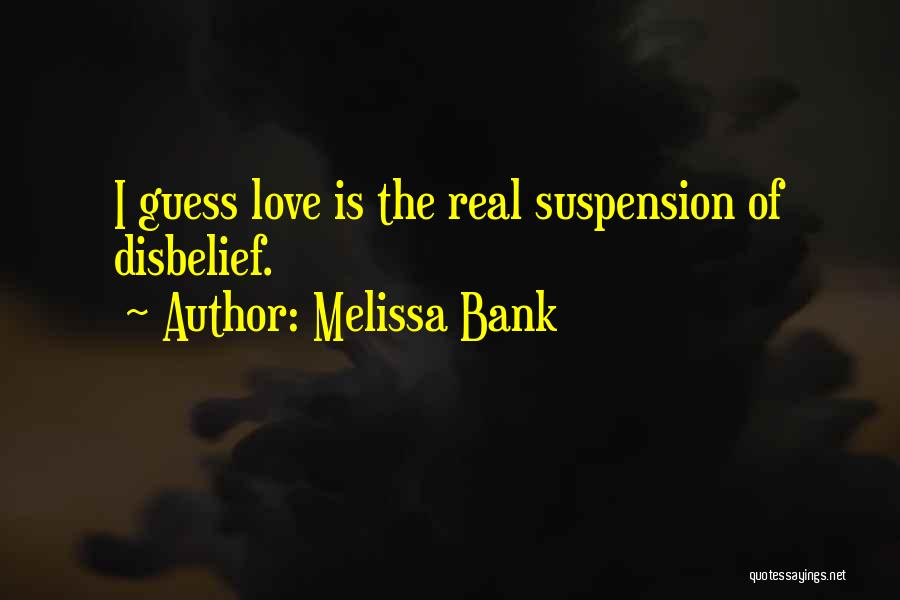 Suspension Love Quotes By Melissa Bank