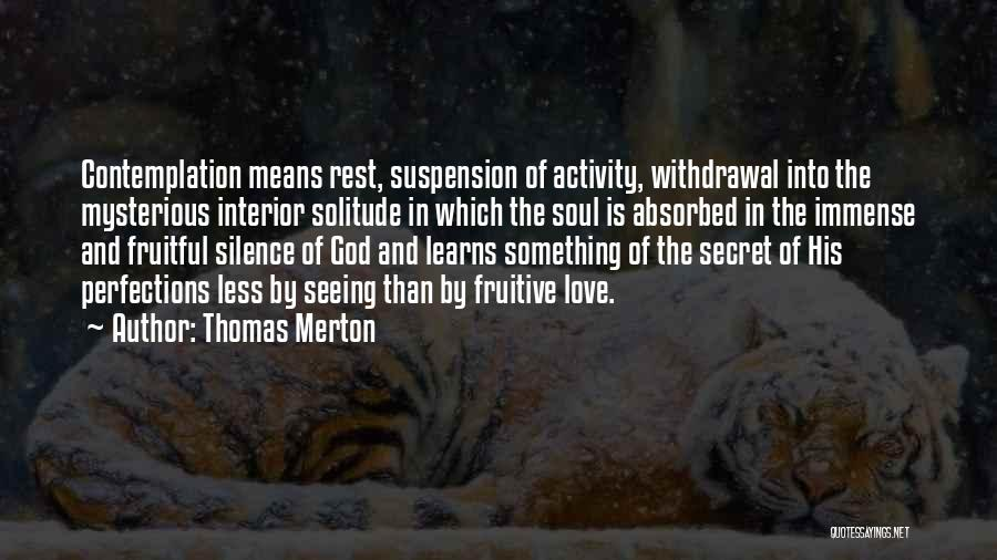 Suspension Love Quotes By Thomas Merton