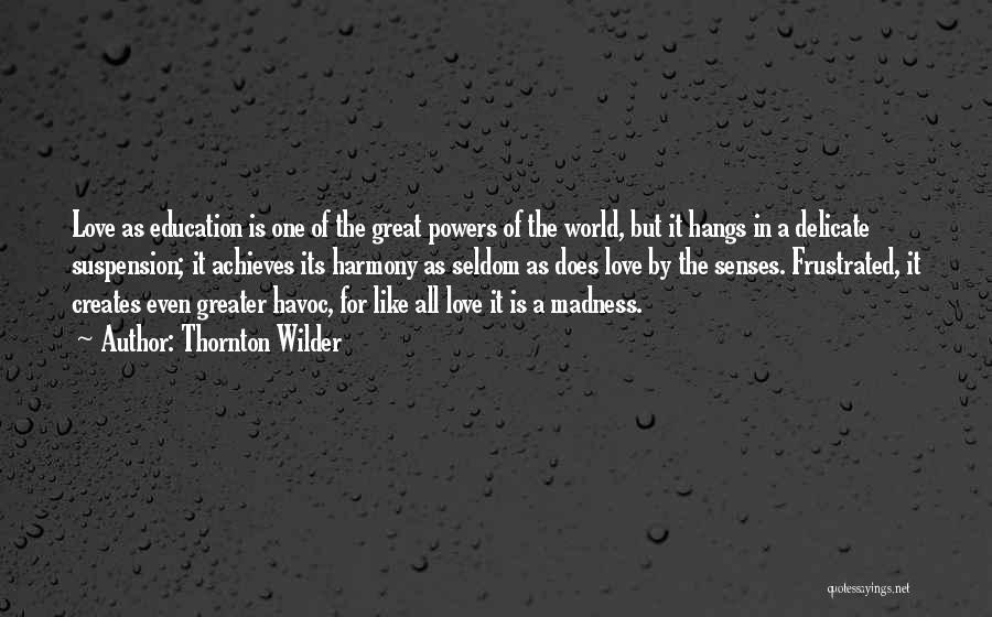 Suspension Love Quotes By Thornton Wilder