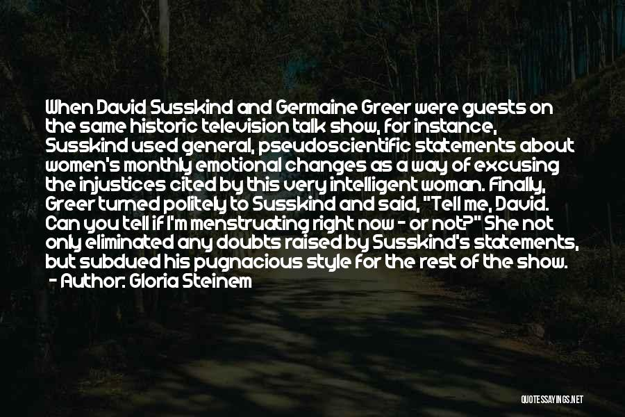 Susskind Quotes By Gloria Steinem