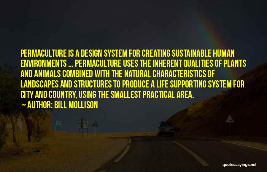 Sustainable Design Quotes By Bill Mollison