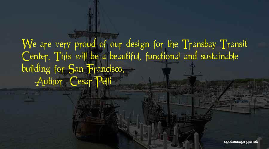 Sustainable Design Quotes By Cesar Pelli