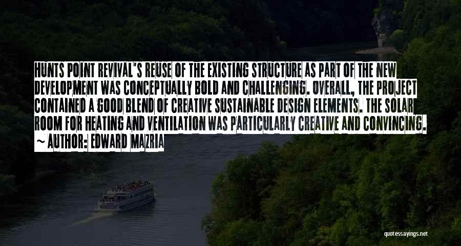 Sustainable Design Quotes By Edward Mazria