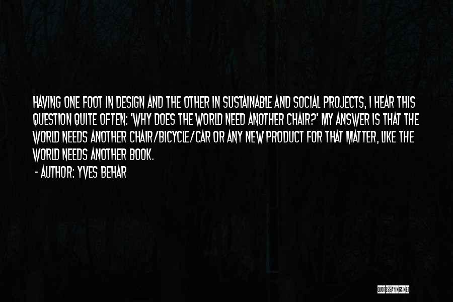 Sustainable Design Quotes By Yves Behar