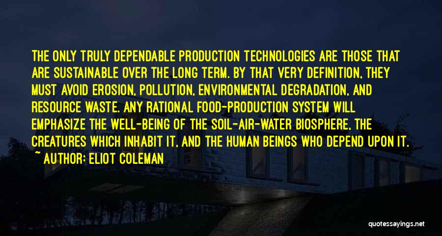 Sustainable Environment Quotes By Eliot Coleman
