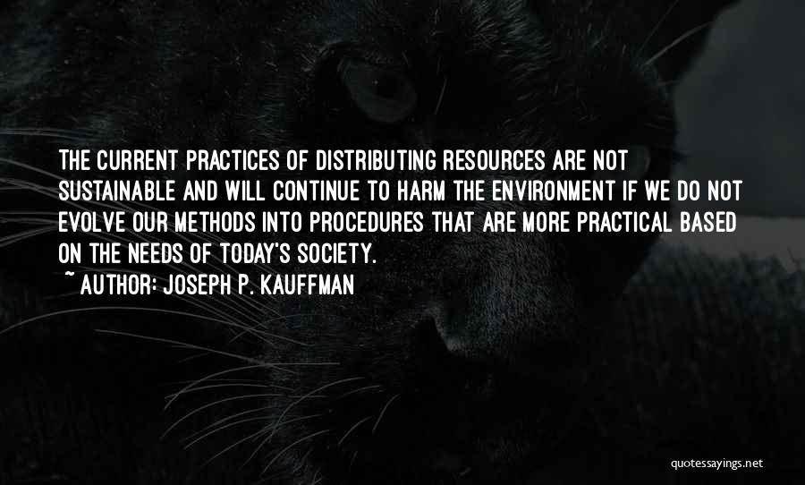 Sustainable Environment Quotes By Joseph P. Kauffman
