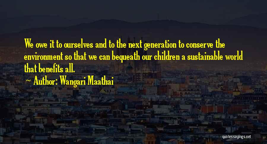 Sustainable Environment Quotes By Wangari Maathai