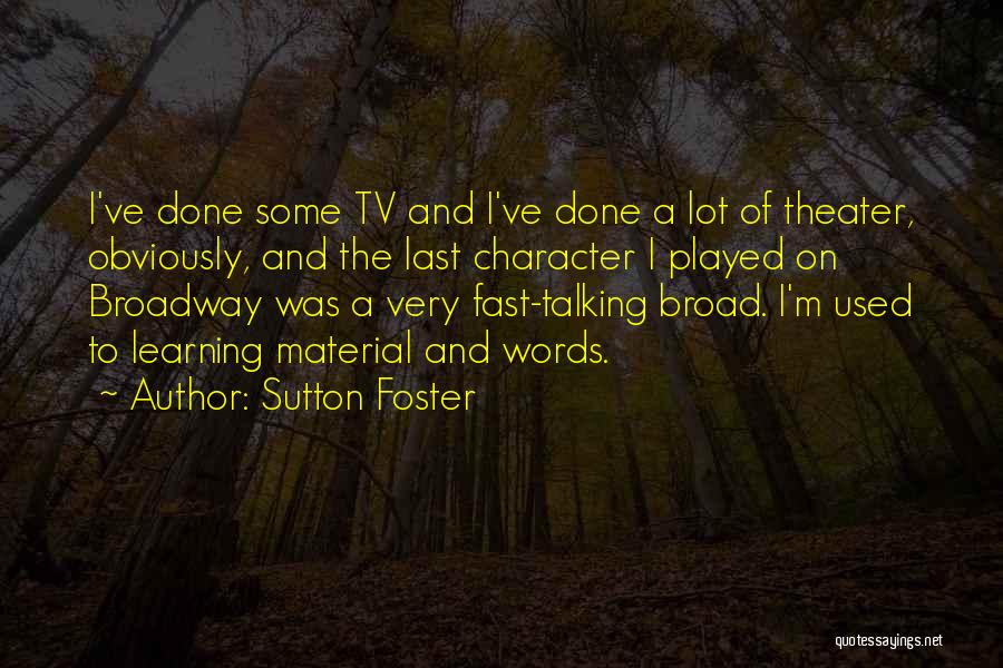 Sutton Foster Quotes 1024492