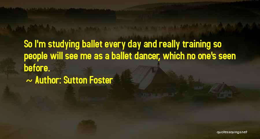 Sutton Foster Quotes 1148250