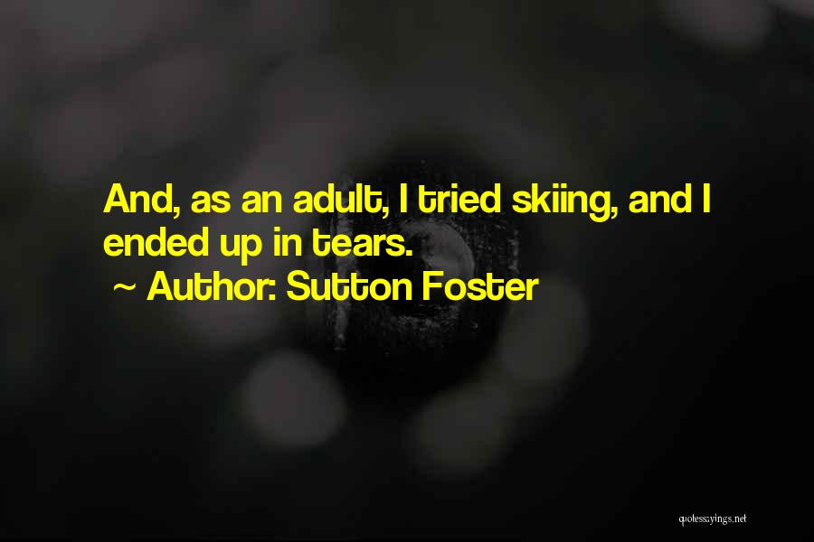 Sutton Foster Quotes 1576360