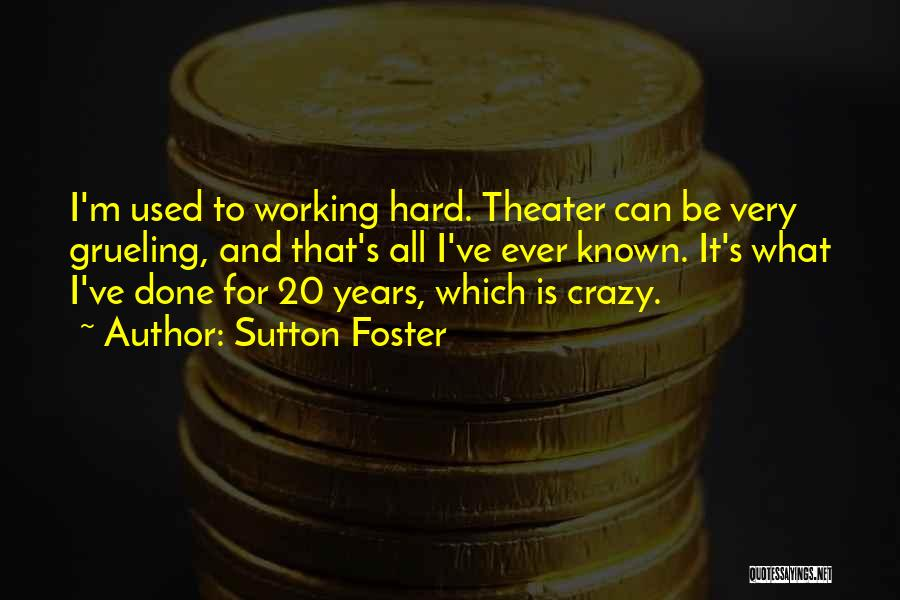 Sutton Foster Quotes 1745690
