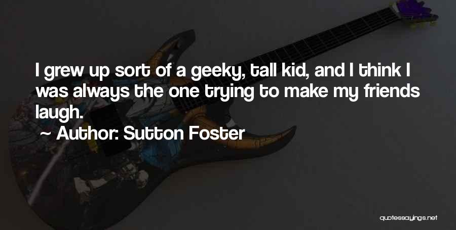 Sutton Foster Quotes 1932857