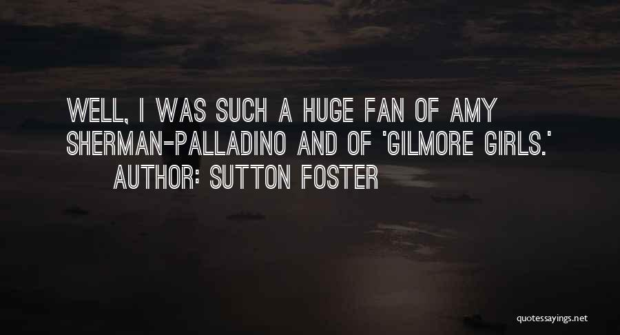 Sutton Foster Quotes 390683