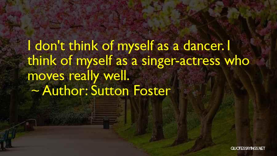 Sutton Foster Quotes 444562