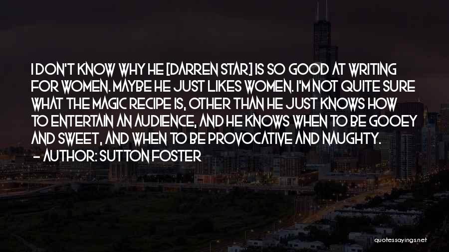 Sutton Foster Quotes 526331
