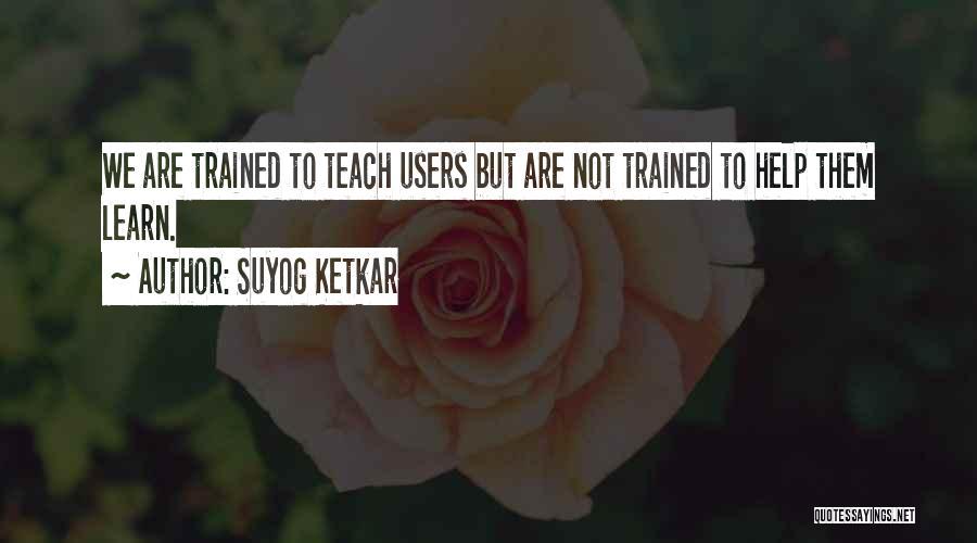 Suyog Ketkar Quotes 590868