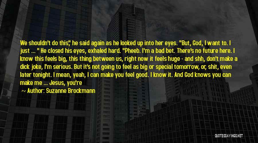 Suzanne Brockmann Quotes 1157287