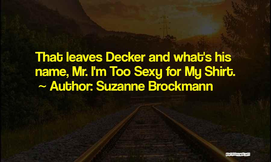 Suzanne Brockmann Quotes 2111425