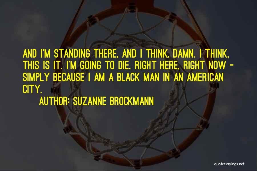 Suzanne Brockmann Quotes 857733