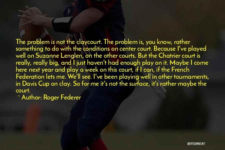 Suzanne Lenglen Quotes By Roger Federer