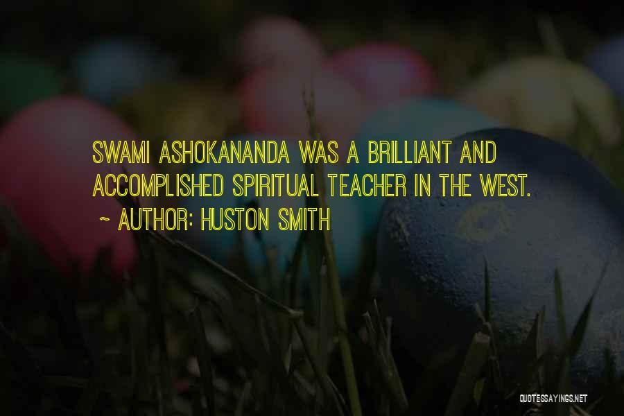 Swami Ashokananda Quotes By Huston Smith