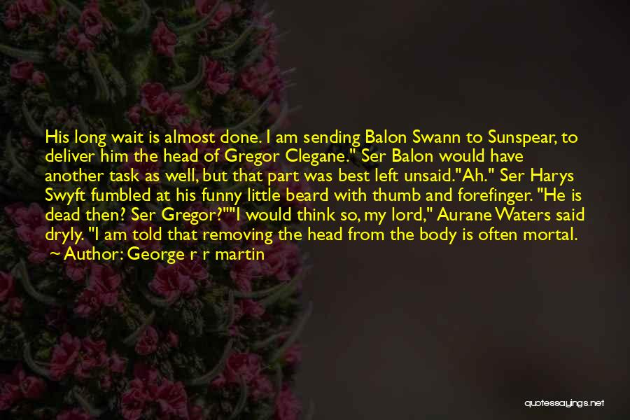 Swann's Way Best Quotes By George R R Martin
