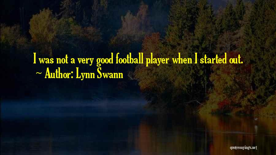 Swann's Way Best Quotes By Lynn Swann