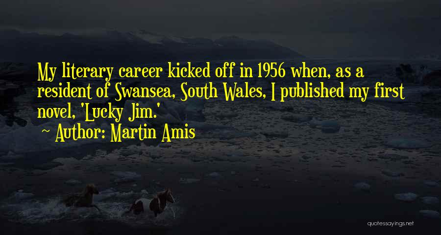 Swansea Quotes By Martin Amis