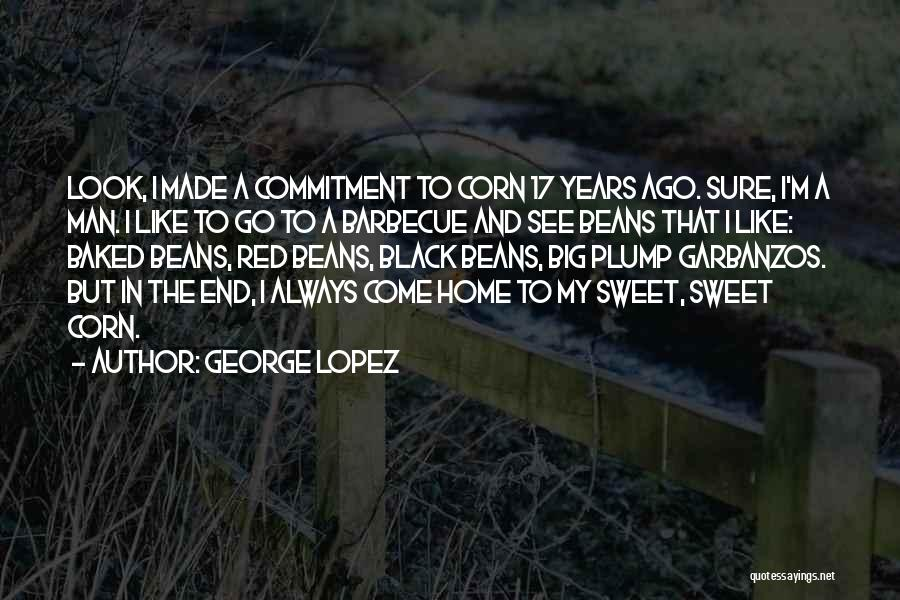 Sweet 17 Quotes By George Lopez